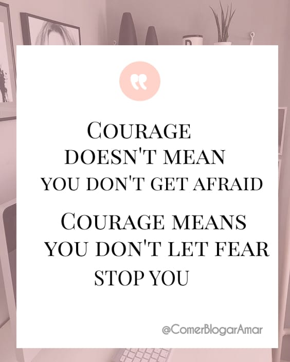 Courage doesn't mean you don't get afraid. Courage means you don't let fear stop you,motivação da semana, frases motivacionais, frases pra levantar o astral, frases de sucesso, frases legais, frases para dar animo, frases