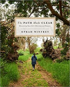 Livros Para Ler em 2019, livros pra ler, livro oprah, livro oprah winfrey,The Path Made Clear: Discovering Your Life's Direction and Purpose – Oprah Winfrey