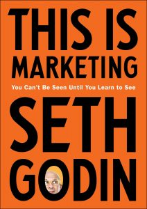 Livros Para Ler em 2019, livros pra ler, This Is Marketing: You Can't Be Seen Until You Learn to See - Seth Godin, this is marketing